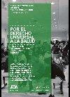 Por el derecho universal a la salud. Una agenda latinoamericana de análisis y lucha.