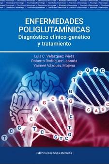 """Otorgan Premio Anual de la Crítica Científico-Técnica a la obra """"Enfermedades poliglutamínicas. Diagnóstico clínico-genético y tratamiento"""""""