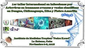 1er taller internacional en infecciones por Arbovirus en humanos: avances y vacíos científicos en Dengue, Chikungunya, Zika y Fiebre Amarilla