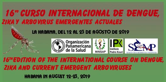 16vo. Curso Internacional de Dengue, Zika y otros Arbovirus Emergentes 12-23 de Agosto de 2019